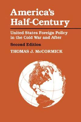 America's Half-Century By McCormick, Thomas J.
