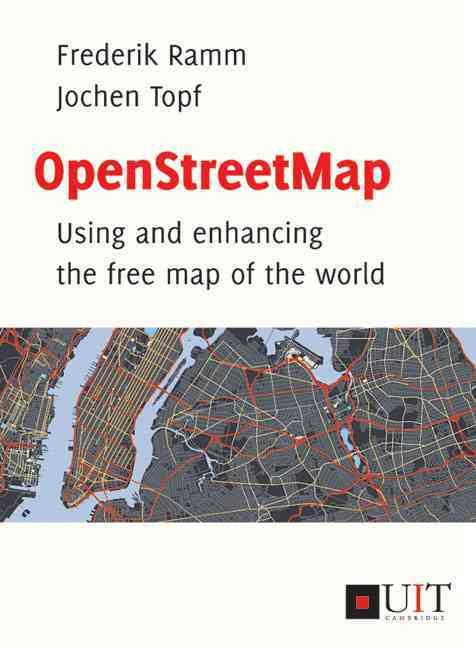 Openstreetmap By Ramm, Frederik/ Topf, Jochen/ Chilton, Steve (CON)
